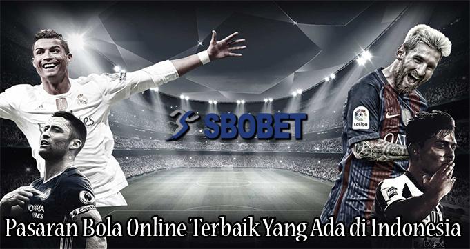 Pasaran Bola Online Terbaik Yang Ada di Indonesia