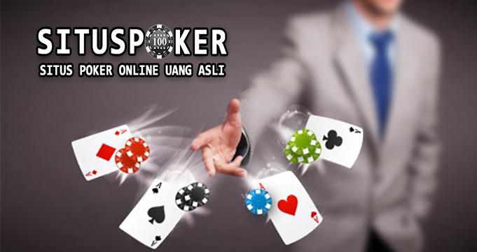 Pahami Tentang Peraturan Bermain di Situs Poker Online